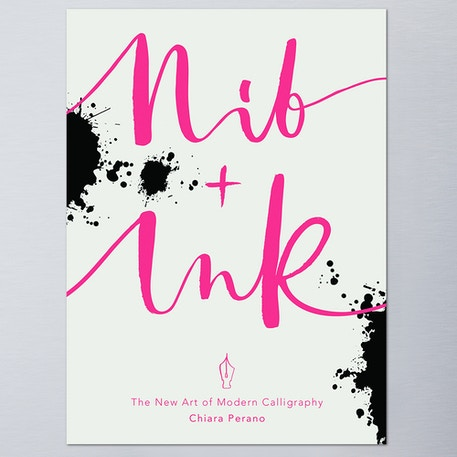Nib + Ink The New Art of Modern Calligraphy by Chiaro Perano | Cass Art
