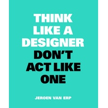 Think Like a Designer by Jeroen van Erp
