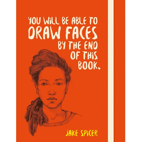 You Will Be Able To Draw Faces By The End of This Book by Jake Spicer | Cass Art