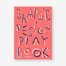 Graphic Design Play Book by Sophie Cure and Aurélien Farina