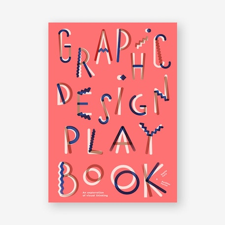 Graphic Design Play Book by Sophie Cure and Aurélien Farina | Cass Art