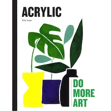 27th March, 5pm - 7pm, Acrylic: Do More Art, Book Launch and Workshop at Cass Art Islington