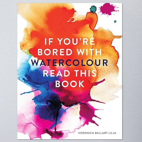 If You're Bored with Watercolour, Read This Book by Veronica Ballart Lilja | Cass Art