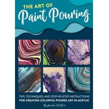 The Art of Paint Pouring by Amanda VanEver