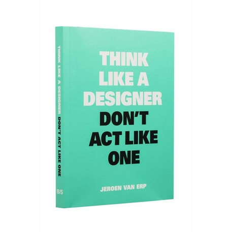 Think Like a Designer by Jeroen van Erp | Cass Art